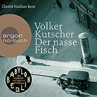 Der nasse Fisch (Gereon Rath 1) Hörbuch von Volker Kutscher Gesprochen von: David Nathan