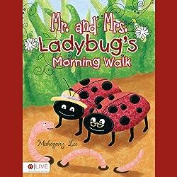 Mr. and Mrs. Ladybug's Morning Walk