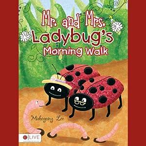 Mr. and Mrs. Ladybug's Morning Walk Audiobook