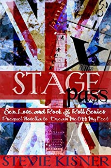 Stagepass (Sex, Love, and Rock & Roll Book 0) by [Kisner, Stevie]