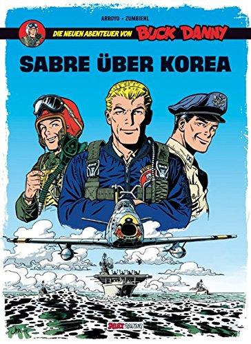 Buck Danny: Die neuen Abenteuer, Band 1: Sabre über Korea Gebundenes Buch – 1. Juni 2015 Frédéric Zumbiehl Ketty Formaggio Jean-Michel Arroyo Eckart Schott