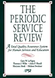 The Periodic Service Review: Total Quality Assurance System for Human Services and Education