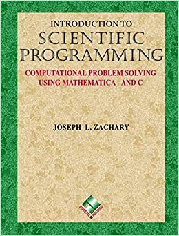 Book Introduction to Scientific Programming: Computational Problem Solving Using Mathematica® and C (Biological Physics)