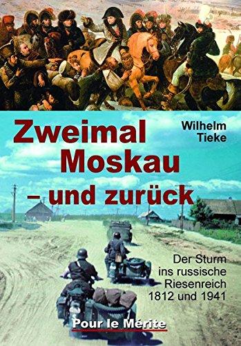 zweimal-moskau-und-zurck-der-sturm-ins-russische-riesenreich-1812-und-1941