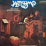 Jazzissimo Cellula International