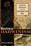 Business Darwinism Evolve or Dissolve: Adaptive Strategies for the Information Age