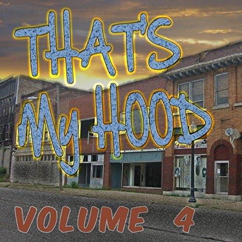 That's My Hood, Vol. 4 [Explicit]