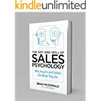 The Art and Skill of Sales Psychology: Why Buyers and Sellers Do What They Do (English Edition)