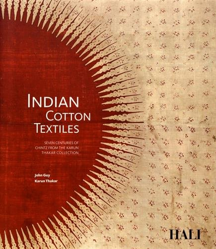 (Indian Cotton Textiles: Seven Centuries of Chintz From the Karun Thakar)