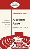 System Apart: Hong Kong's Political Economy from 1997 till Now: Penguin Specials, A