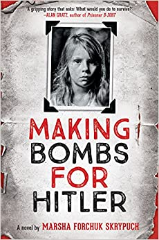 Making Bombs for Hitler: Marsha Forchuk Skrypuch