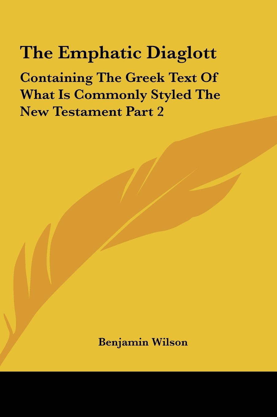 Download The Emphatic Diaglott: Containing The Greek Text Of What Is Commonly Styled The New Testament Part 2 ebook