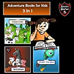 Adventure Books for Kids: Fast-Paced Stories for the Children in a Book: Kids' Adventure Stories | Jeff Child