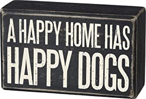 Primitives by Kathy Box Sign with Quote - A Happy Home Has Happy Dogs - Wood, 5