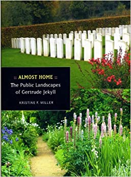 Almost Home: The Public Landscapes of Gertrude Jekyll (Berkeley/Design/Books)