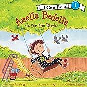 Amelia Bedelia Is for the Birds  | Herman Parish