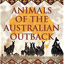 Animals of the Australian Outback: Animal Encyclopedia for Kids - Wildlife (Children's Animal Books)