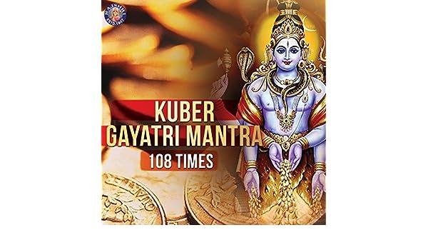Kuber Gayatri Mantra 108 Times by Ketan Patwardhan on Amazon