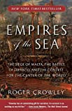 Book cover for Empires of the Sea: The Siege of Malta, the Battle of Lepanto, and the Contest for the Center of the World