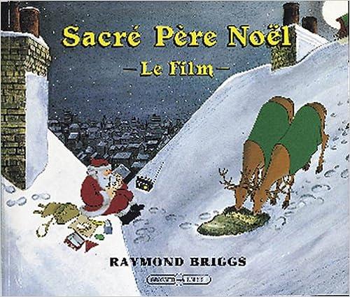 Lire un Sacré Père Noël, le film pdf, epub ebook