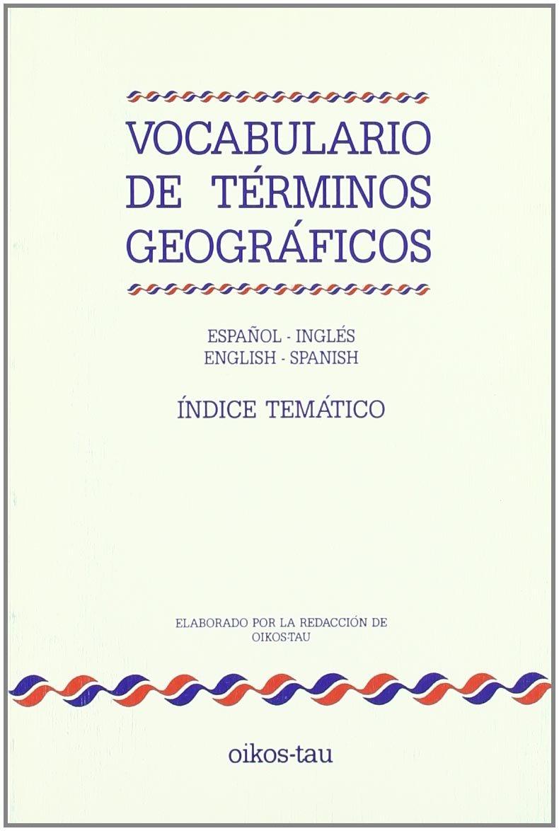 Vocabulario de términos geográficos: Español-inglés, inglés-español : índice temático (Oikos-bolsillo) (Spanish Edition): VV.AA., Spanish: 9788428106672: ...