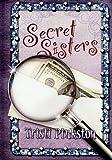 Secret Sisters, Tristi Pinkston, 1935546090