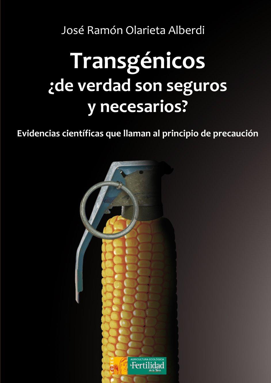 Transgénicos, ¿de verdad son seguros y necesarios ...