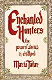Image of Enchanted Hunters: The Power of Stories in Childhood