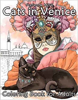 Amazon Cats In Venice Coloring Book For Adults 9781532927133 Happy Stefania Miro Books