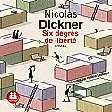 Six degrés de liberté Audiobook by Nicolas Dickner Narrated by Hélène Lausseur