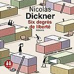 Six degrés de liberté | Nicolas Dickner