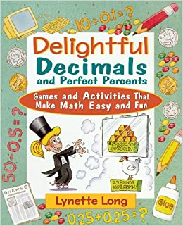 ผลการค้นหารูปภาพสำหรับ Delightful Decimals and Perfect Percents, Games and Activities That Make Math Easy and Fun