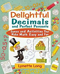 Delightful Decimals and Perfect Percents: Games and Activities That Make Math Easy and Fun (Magical Math)