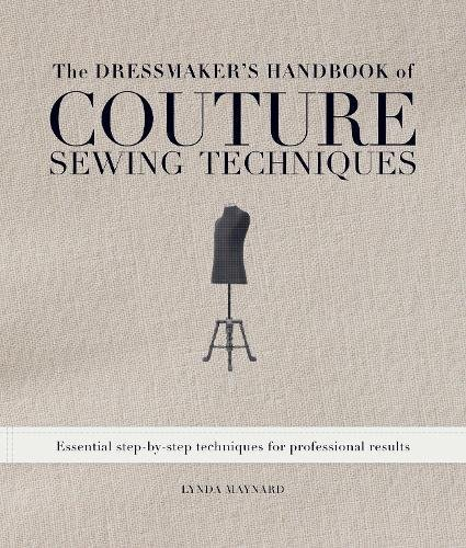 The Dressmaker's Handbook of Couture Sewing Techniques: Essential Step-by-Step Techniques for Professional Results pdf epub
