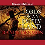 Lords of an Empty Land | Randy Denmon