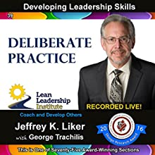 Developing Leadership Skills 39: Deliberate Practice: Module 5 Section 4 Audiobook by Jeffrey Liker Narrated by Jeffrey Liker