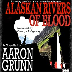 Alaskan Rivers of Blood