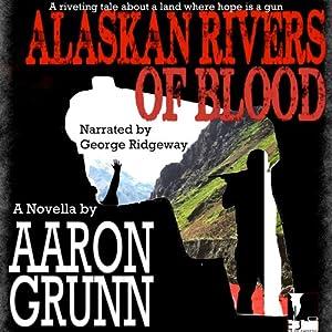 Alaskan Rivers of Blood Audiobook
