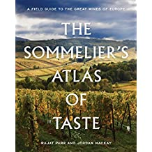The Sommelier's Atlas of Taste: A Field Guide to the Great Wines of Europe