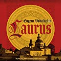 Laurus Audiobook by Lisa C. Hayden - translator, Eugene Vodolazkin Narrated by James Anderson Foster