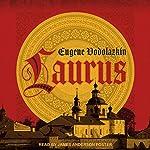 Laurus | Lisa C. Hayden - translator,Eugene Vodolazkin
