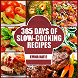 Slow Cooker: 365 Days of Slow Cooking Recipes (Slow Cooker, Slow Cooker Cookbook, Slow Cooker Recipes, Slow Cooking, Slow Cooker Meals, Slow Cooker Desserts, Slow Cooker Chicken Recipes)