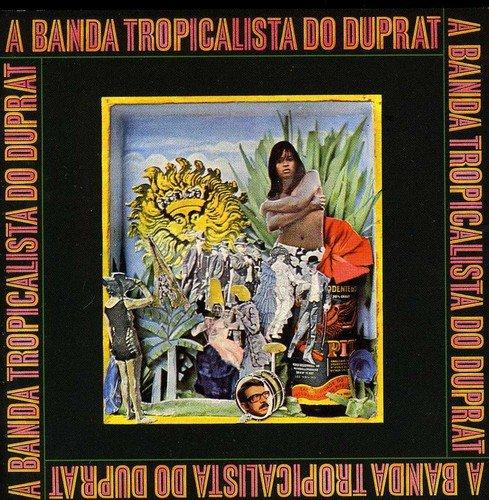 Banda Tropicalista Do Duprat