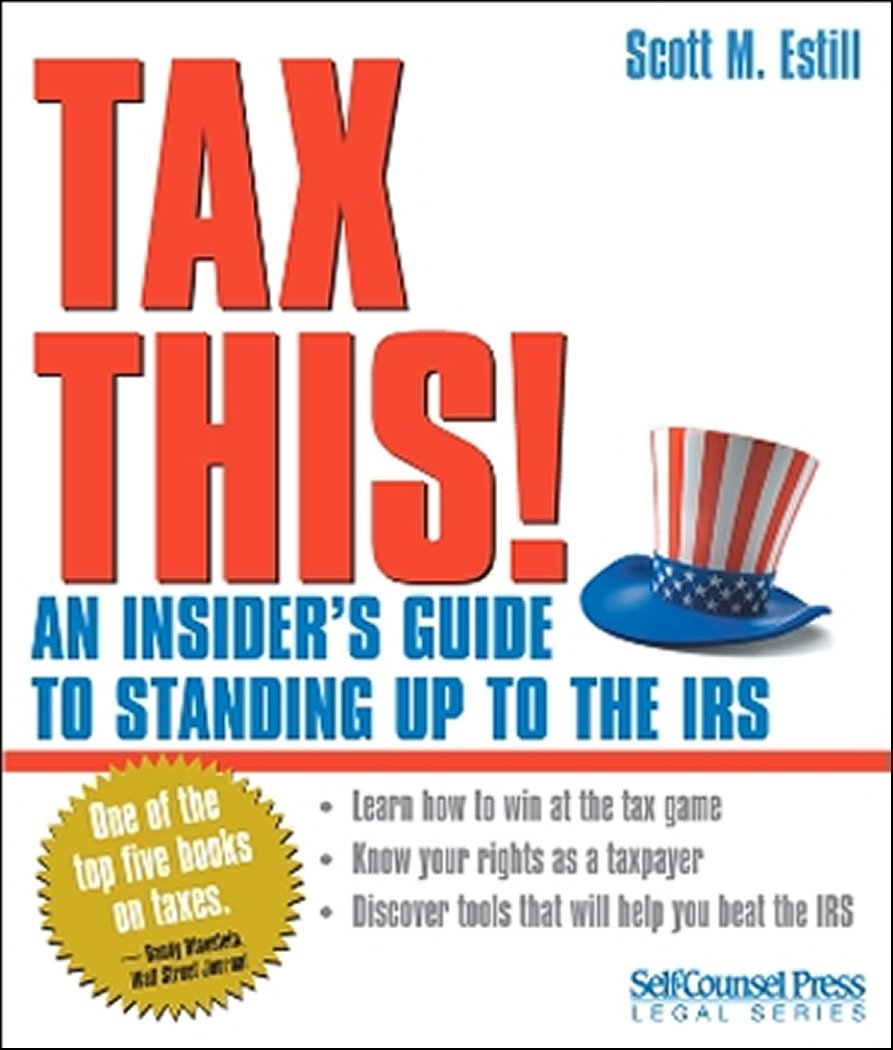 Download Tax This!: An Insider's Guide to Standing Up to the IRS PDF