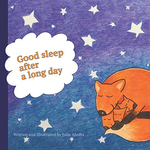 Good Sleep After A Long Day: With this book, you and your little one will discover what animals like to eat and how sweet their dreams are at night. (Sweet Dreams)