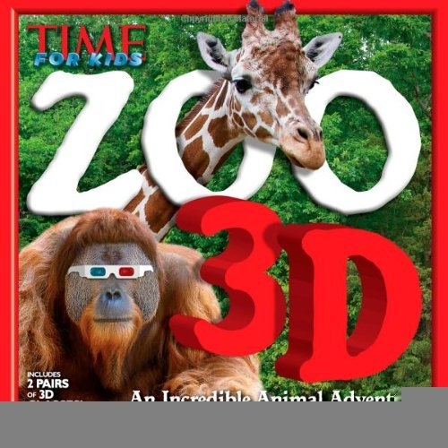 TIME for Kids Zoo 3D: An Incredible Animal Adventure [Hardcover] [2012] (Author) Editors of Time for Kids Magazine pdf