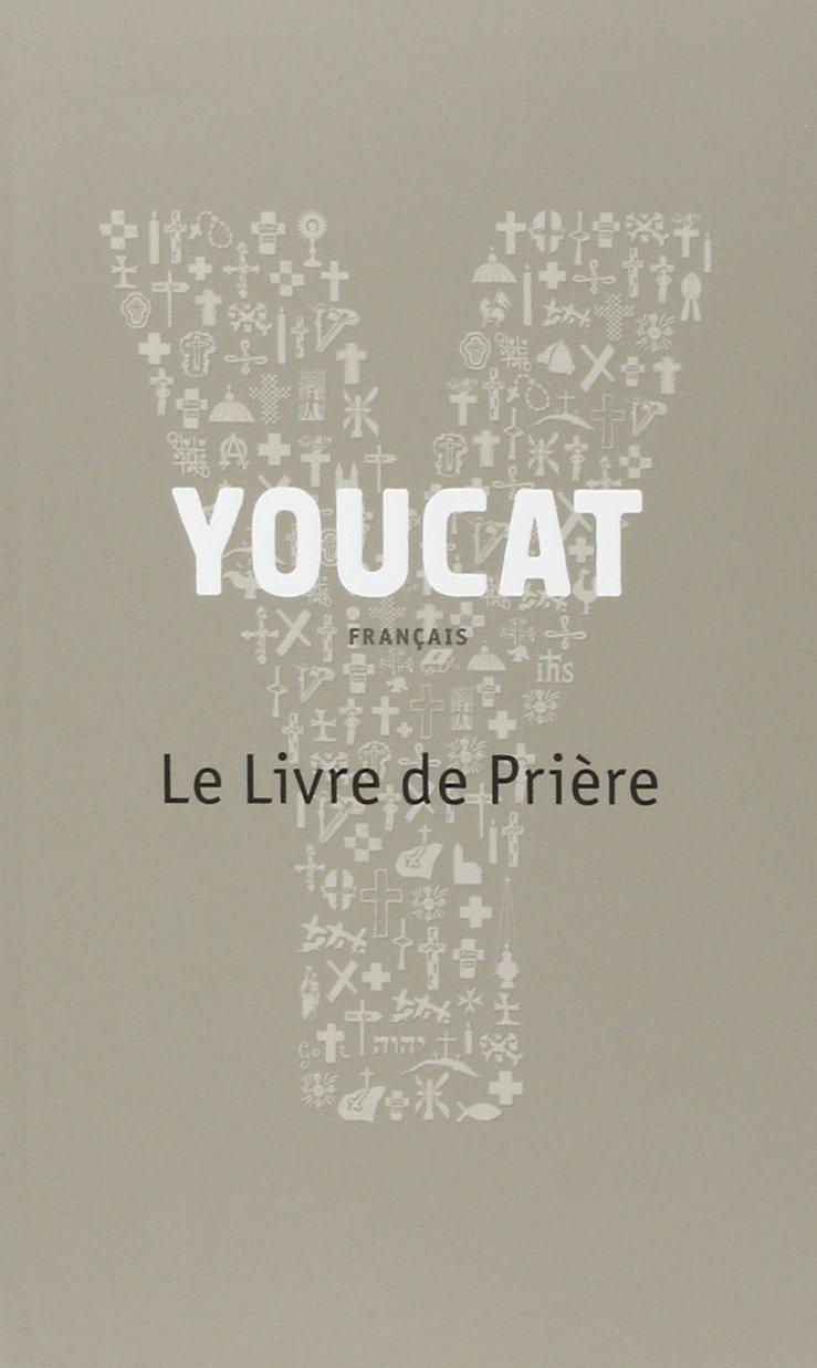 Youcat : Le Livre de Prière por Georg von Lengerke