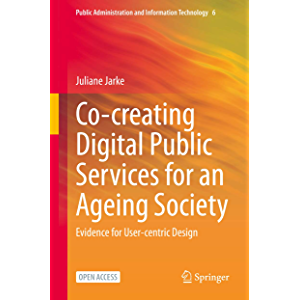 Co-creating Digital Public Services for an Ageing Society: Evidence for User-centric Design (Public Administration and…