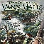 The Long Journey Home: The Legend of Vanx Malic, Book 8 | M R Mathias