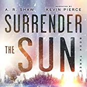 Point of No Return: A Post Apocalyptic Dystopian Thriller: Surrender the Sun, Book 3 | A. R. Shaw